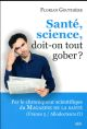 SANTE SCIENCE DOIT-ON TOUT GOBER ?